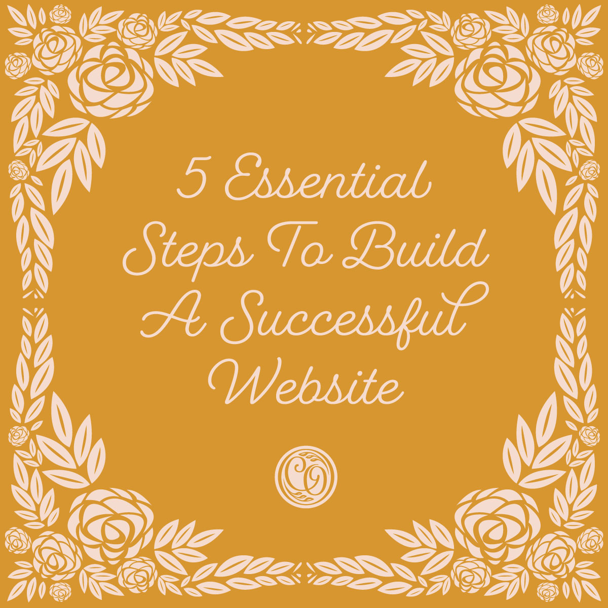Five Essentials Steps to Build a Successful Website