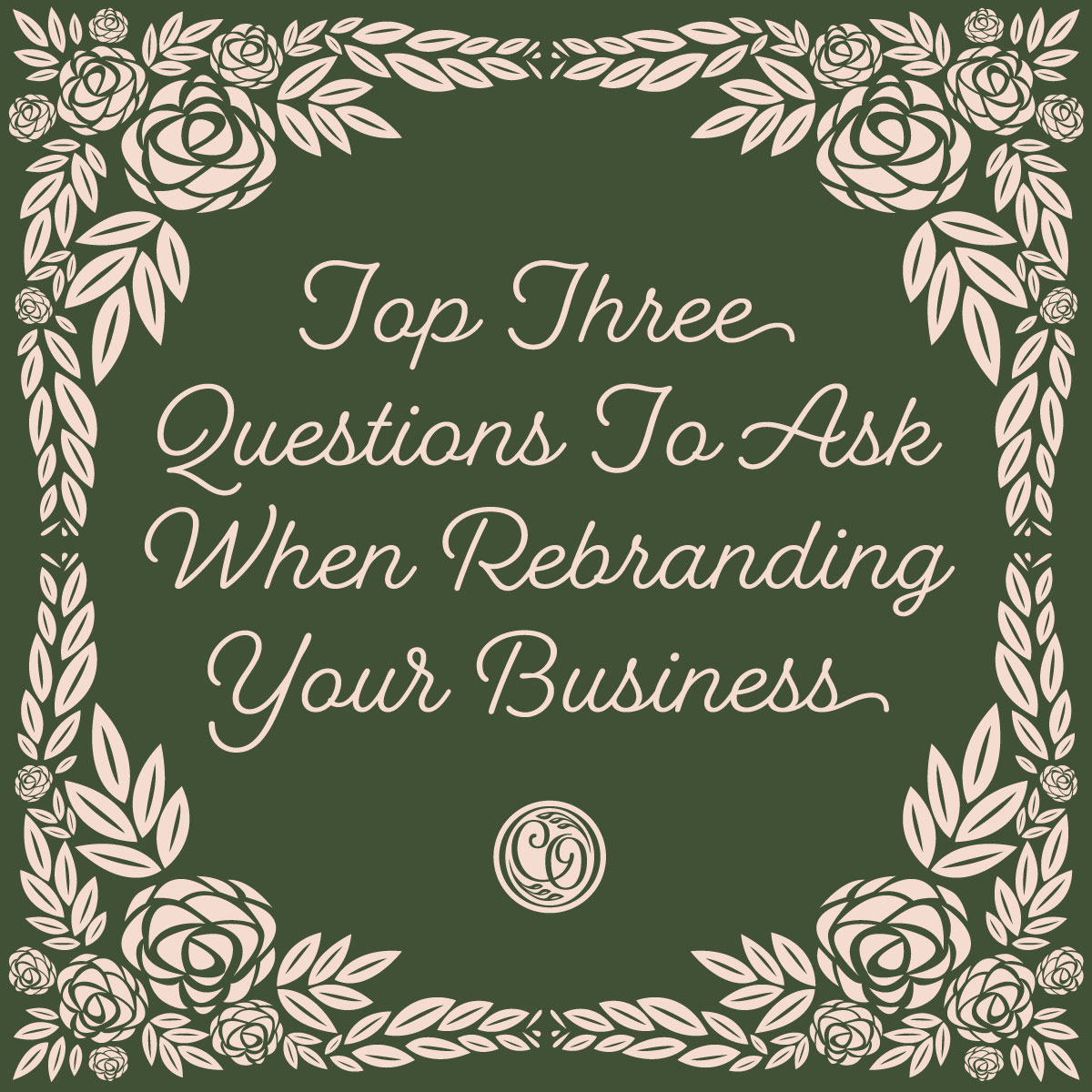 Top Three Questions to ask when rebranding