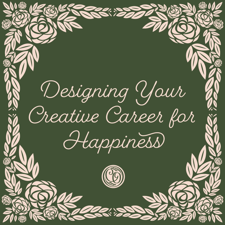 Designing Your Creative Career for Happiness