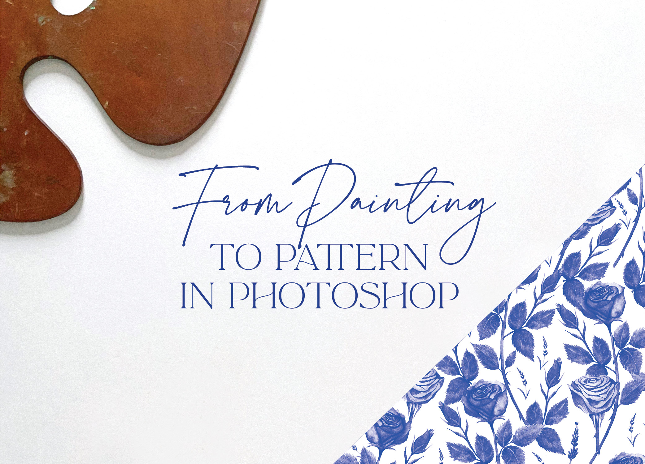 From Painting to Pattern in Adobe Photoshop